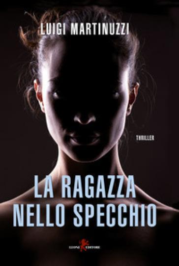 La ragazza nello specchio - Luigi Martinuzzi |