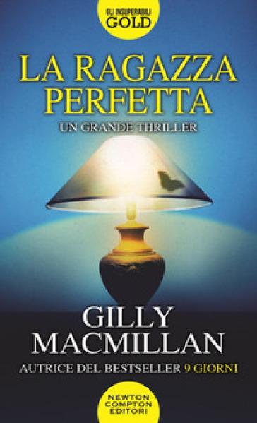 La ragazza perfetta - Gilly MacMillan |