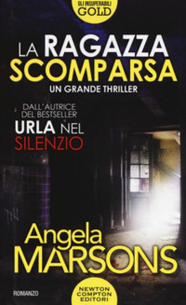 La ragazza scomparsa - Angela Marsons   Rochesterscifianimecon.com