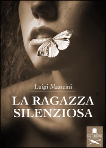 La ragazza silenziosa - Luigi Mancini   Kritjur.org