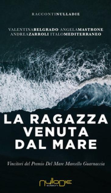 La ragazza venuta dal mare - Valentina Belgrado | Jonathanterrington.com