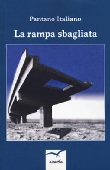 La rampa sbagliata - Pantano Italiano |