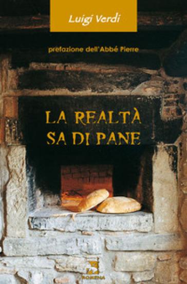 La realtà sa di pane - Luigi Verdi |