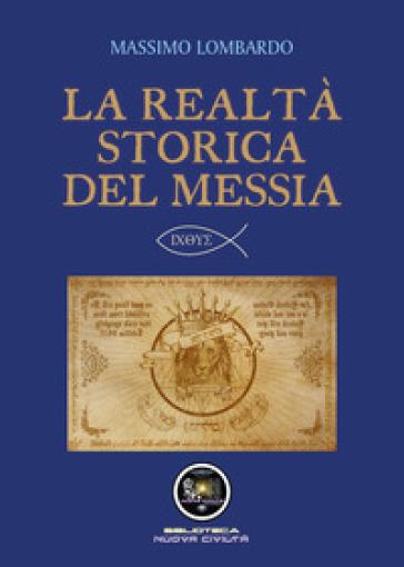 La realtà storica del Messia - Massimo Lombardo  