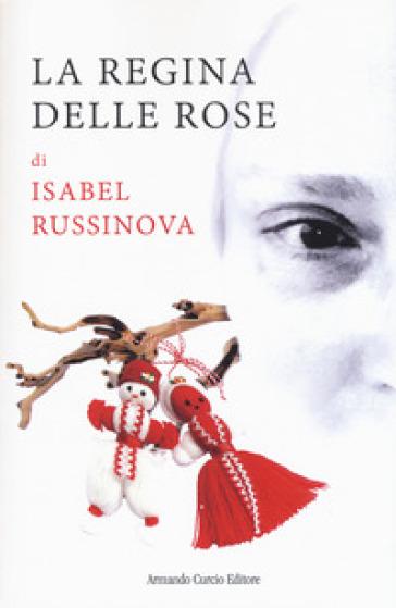 La regina delle rose - Isabel Russinova   Jonathanterrington.com