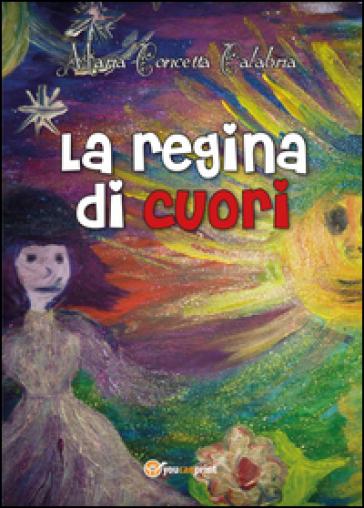 La regina di cuori - Maria Concetta Calabria |