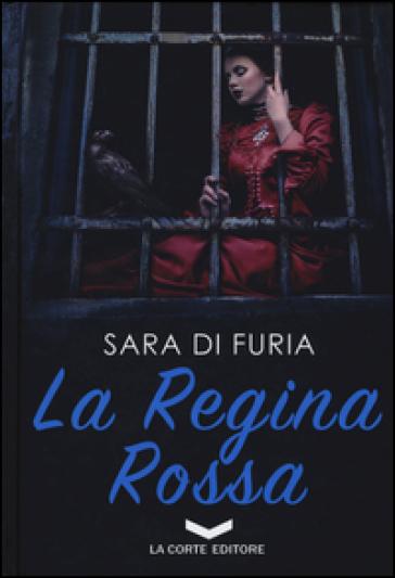 La regina rossa - Sara Di Furia | Rochesterscifianimecon.com
