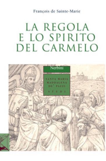 La regola e lo spirito del carmelo - François de Sainte Marie |