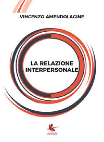 La relazione interpersonale - VINCENZO AMENDOLAGINE |