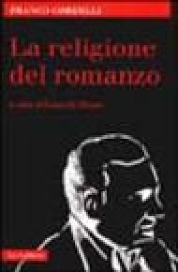 La religione del romanzo - Franco Cordelli |