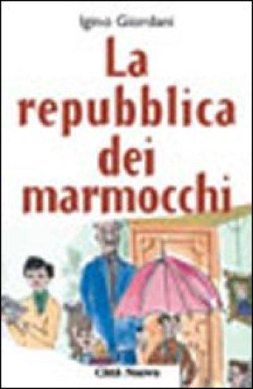 La repubblica dei marmocchi - Igino Giordani |