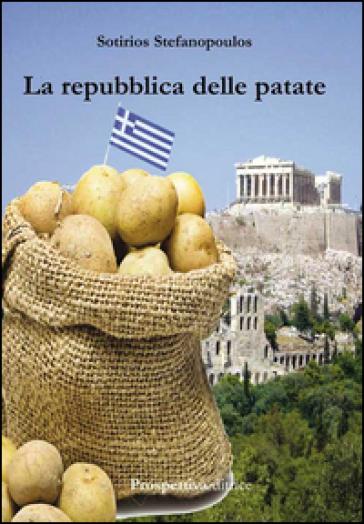 La repubblica delle patate - Sotirios Stefanopoulos pdf epub