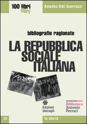 La repubblica sociale italiana - Amedeo Osti Guerrazzi | Rochesterscifianimecon.com
