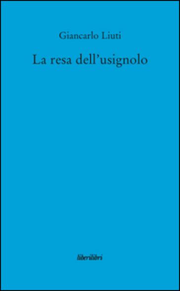La resa dell'usignolo - Giancarlo Liuti   Kritjur.org