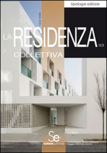 La residenza collettiva - Luca Reale |