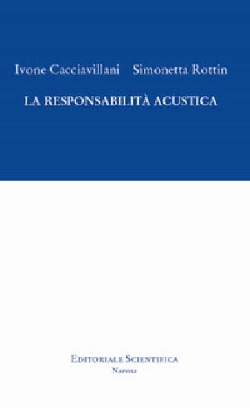 La responsabilità acustica - Ivone Cacciavillani | Ericsfund.org