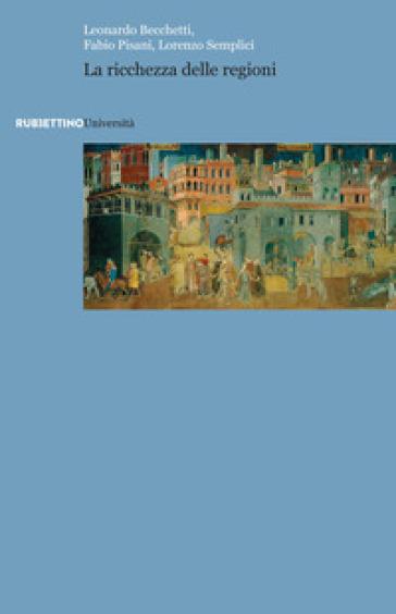 La ricchezza delle regioni - Leonardo Becchetti  