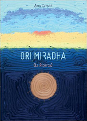 La ricerca. Ori Miradha - Anna Salvati  