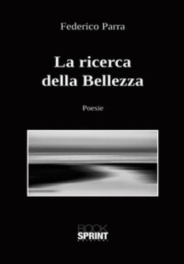 La ricerca della bellezza - Federico Parra |