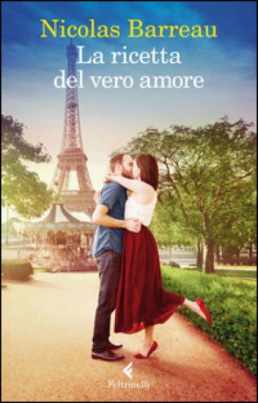 La ricetta del vero amore - Nicolas Barreau | Thecosgala.com