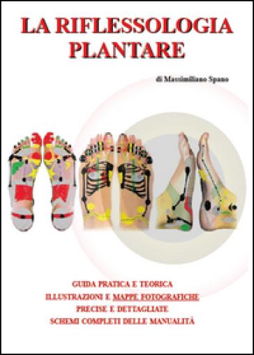 La riflessologia plantare - Massimiliano Spano pdf epub