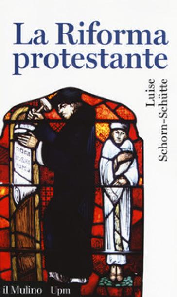 La riforma protestante - Luise Schorn-Schutte | Rochesterscifianimecon.com