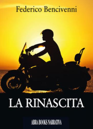 La rinascita - Federico Bencivenni |