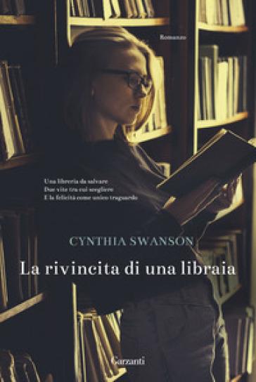 La rivincita di una libraia - Swanson Cynthia |