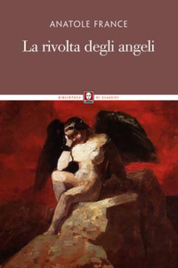 La rivolta degli angeli - Anatole France   Kritjur.org