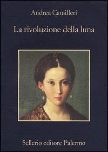 La rivoluzione della luna - Andrea Camilleri  