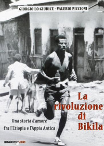 La rivoluzione di Bikila - Giorgio Lo Giudice |