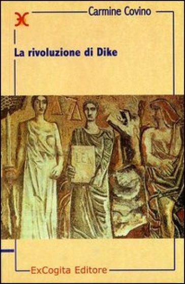 La rivoluzione di Dike - Carmine Covino |