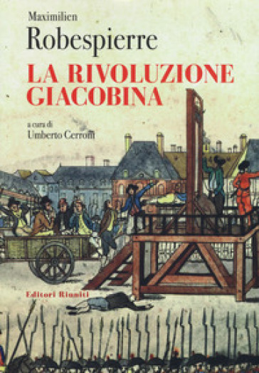 La rivoluzione giacobina - Maximilien de Robespierre  