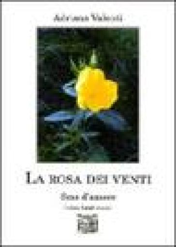 La rosa dei venti. SMS d'amore - Adriana Valenti | Rochesterscifianimecon.com
