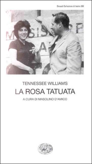La rosa tatuata - Tennessee Williams |