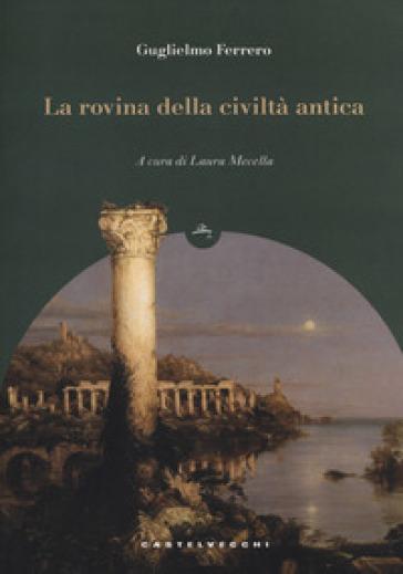 La rovina della civiltà antica - Guglielmo Ferrero | Kritjur.org