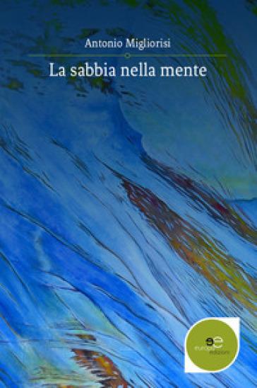 La sabbia nella mente - Antonio Migliorisi pdf epub