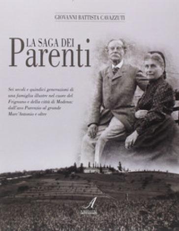 La saga dei Parenti - Giovanni B. Cavazzuti |