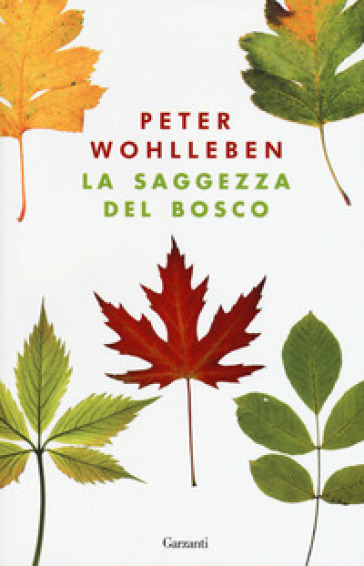 La saggezza del bosco - Peter Wohlleben |