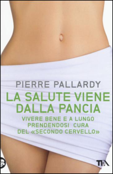 La salute viene dalla pancia - Pierre Pallardy | Rochesterscifianimecon.com