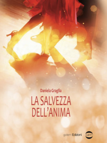 La salvezza dell'anima - Daniela Graglia | Kritjur.org