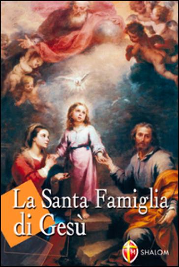 La santa famiglia di Gesù - Tarcisio Stramare |