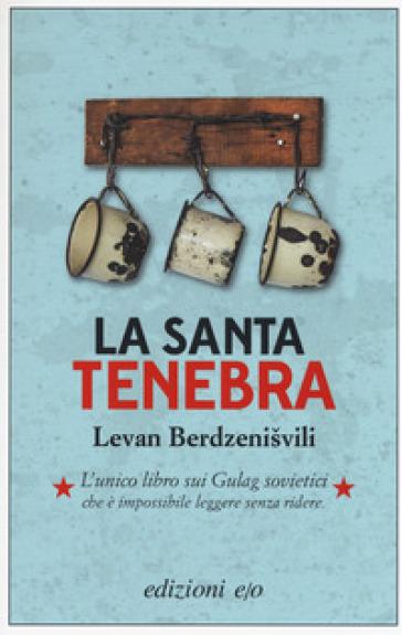 La santa tenebra - Levan Berdzenisvili |