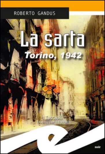La sarta. Torino, 1942 - Roberto Gandus  