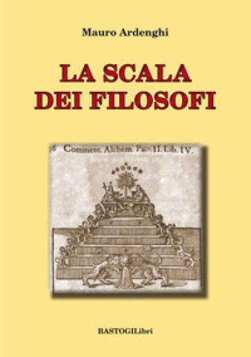 La scala dei filosofi - Mauro Ardenghi |