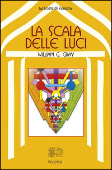 La scala delle luci - William G. Gray | Thecosgala.com