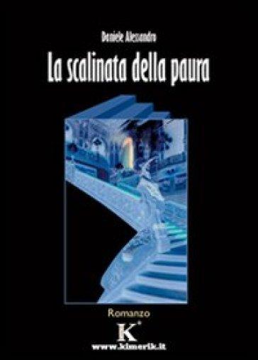 La scalinata della paura - Daniele Alessandro |