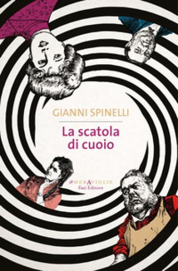 La scatola di cuoio - Gianni Spinelli | Rochesterscifianimecon.com