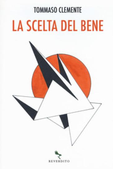 La scelta del bene - Tommaso Clemente  