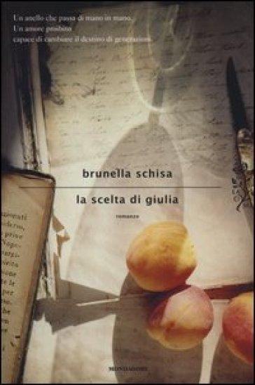 La scelta di Giulia - Brunella Schisa |